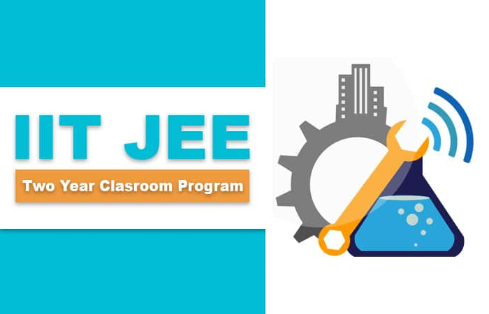 IIT JEE Coaching - Two Year Classroom Program