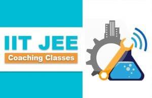 IIT JEE Coaching Classes